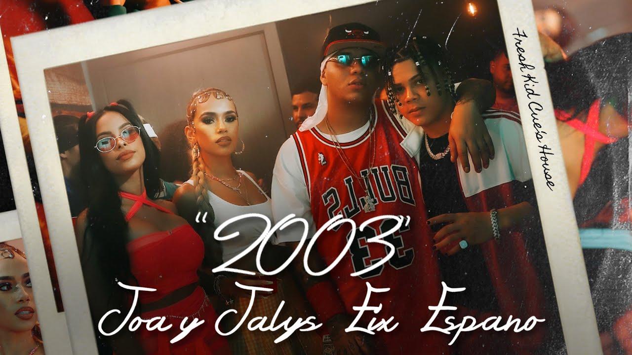 Joa & Jalys x Eix x Espano - 2003 (with Fresh Kid Cue)