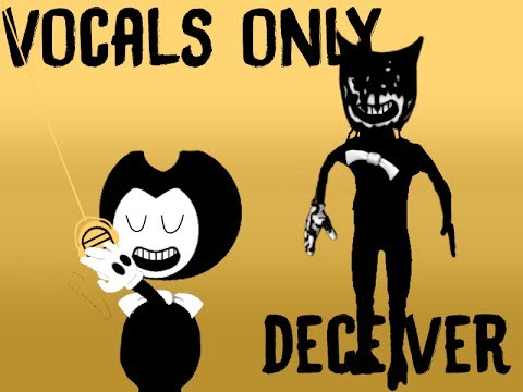 BENDY AND THE INK MACHINE SONG - 'Deceiver'    Chapter 1 Song - Vocals Only!