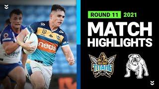 Titans v Bulldogs Match Highlights   Round 11, 2021   Telstra Premiership   NRL