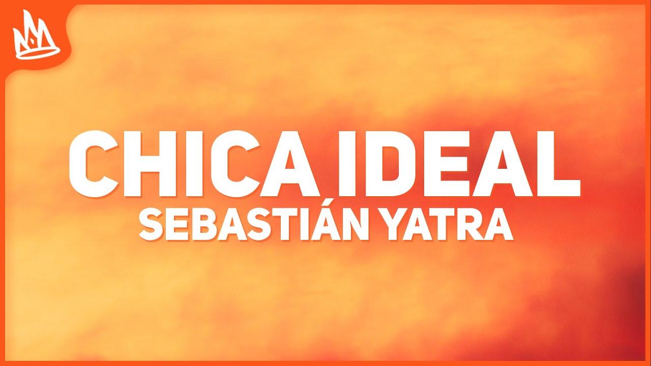 Sebastian Yatra - Chica Ideal (Letra) ft. Guaynaa