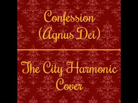 Confession Agnus Dei chords by The City Harmonic - Worship Chords