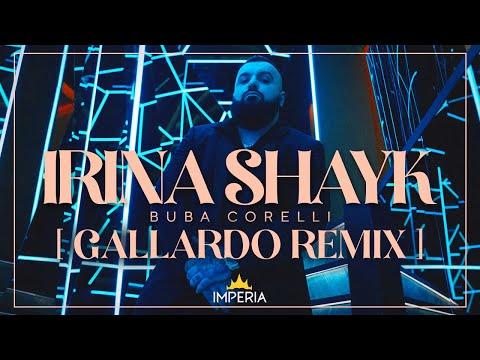 BUBA CORELLI – IRINA SHAYK [GALLARDO REMIX]