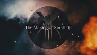 Xerath III - Making The Album