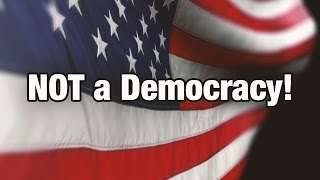 USA Was Never Intended To Be a Democracy