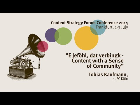 Tobias Kaufmann: E Jeföhl, dat verbingk - Content Strategy Forum 2014