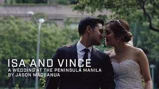 Isa and Vince: A Wedding at The Peninsula Manila