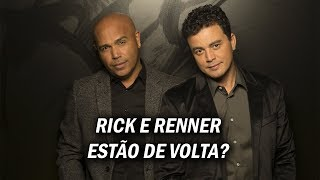 RICK E RENNER ESTÃO DE VOLTA? (27/06/2018)