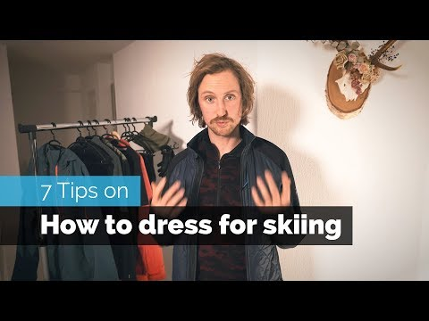 7 TIPS ON HOW TO DRESS FOR SKIING