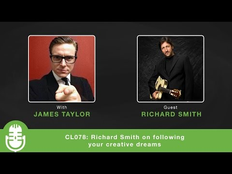CL078: Richard Smith on following your creative dreams