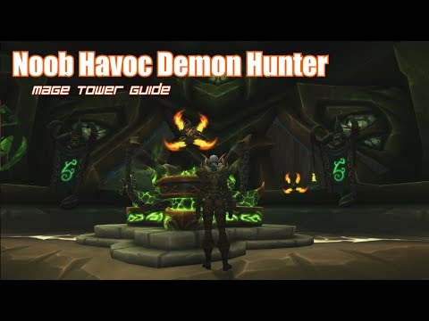 Noob Havoc Demon Hunter Mage Tower Challenge Guide: Closing the Eye