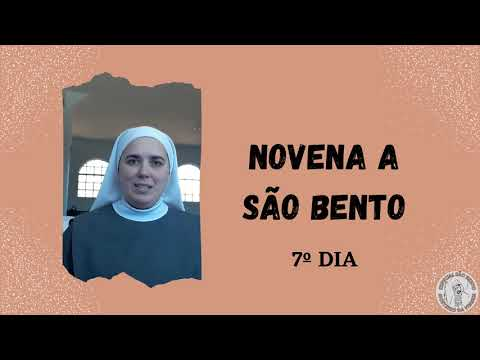 NOVENA A SÃO BENTO - 7º DIA