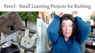 Fave5 - Small Learning Projects for Knitting