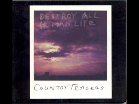 Country Teasers - Destroy All Human Life (Full Album)