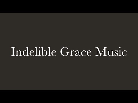 Indelible Grace Music - Rock of Ages When the Day Seems Long [feat. Mp Jones] (lyrics)