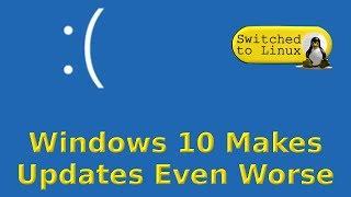 Windows Makes Updates Even Worse!