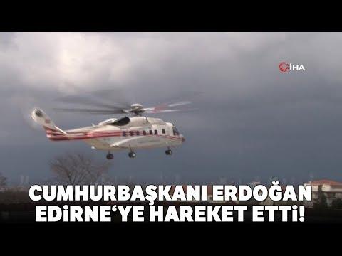 Cumhurbaşkanı Erdoğan, Helikopterle Edirne'ye Gitti