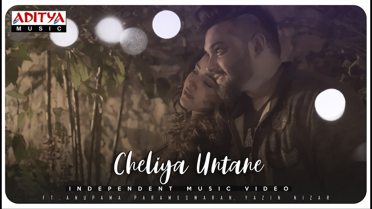 Cheliya Untane Independent Music Video Promo FT.Anupama Parameswaran, Yazin Nizar