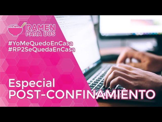 ESPECIAL POST-CONFINAMIENTO