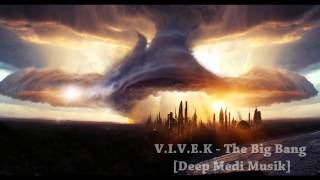 V.I.V.E.K - The Big Bang // deep dubs //