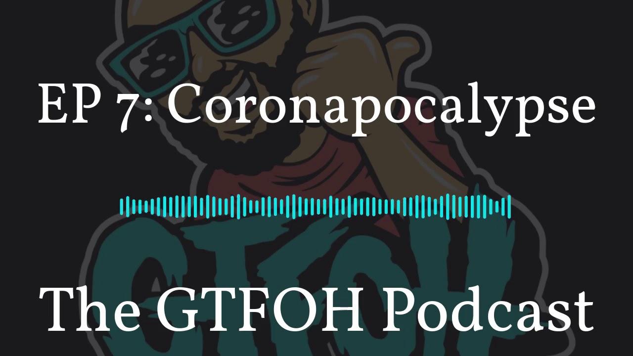 """EP 7 """"Coronapocalypse"""""""