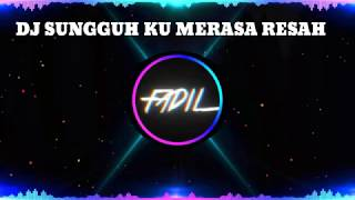 Download lagu DJ SUNGGUH KU MERASA RESAH BY NANDA LIA REMIX 2019