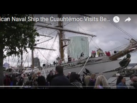 Mexican Naval Ship the Cuauhtémoc Visits Belfast