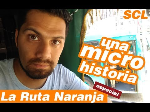 ¡UNA MICRO-HISTORIA! - ESPECIAL RUTA NARANJA EN (TRAN) SANTIAGO