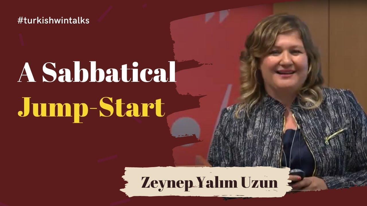 Zeynep Yalım Uzun  | A Sabbatical Jump-Start