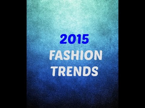 Fashion Review | 2015 Fashion Trends | Teelie Turner
