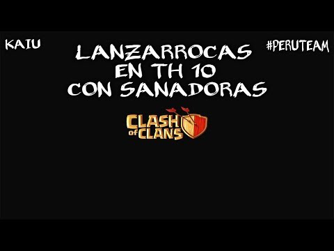 Plenear Th 10 Full Con LANZARROCAS L Clash Of Clans L #PeruTeam
