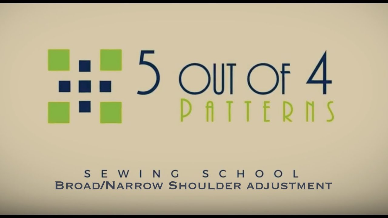 5 out of 4 Patterns Sewing School: Broad/Narrow Shoulder Adjustment ...