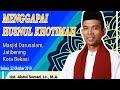5 KIAT MENGGAPAI HUSNUL KHOTIMAH | Ustadz Abdul Somad, Lc., M.A | Masjid Darusalam