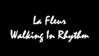La Fleur Walking In Rhythm