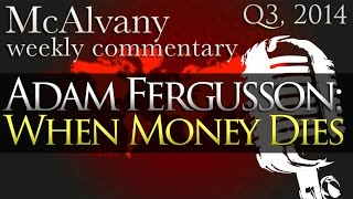 Adam Fergusson: When Money Dies   McAlvany Commentary
