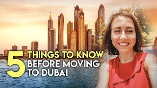 5 Things to know before moving to Dubai. Life in the UAE.