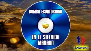 Bomba Ecuatoriana - En el silencio (Marabú) thumbnail