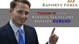 Tydzień 35. Raporty Forex. Bardzo Skuteczna Analiza Tygodniowa EURUSD 14.08.2015