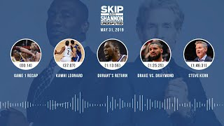 UNDISPUTED Audio Podcast (5.31.19) with Skip Bayless, Shannon Sharpe & Jenny Taft   UNDISPUTED