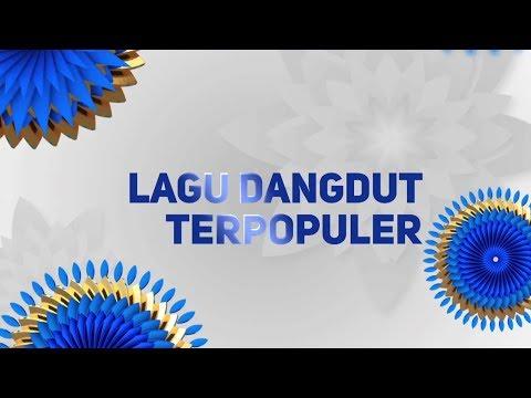 Indonesian Dangdut Awards Nominasi Lagu Dangdut Terpopuler - 12 Oktober 2018