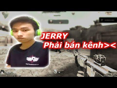 Jerry Phải Bán Kênh Tâm Huyết JERRY GAMING 😪 😪  - Nguyen Linh Truy Kich