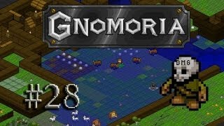 Let's play Gnomoria #28 - The great flood