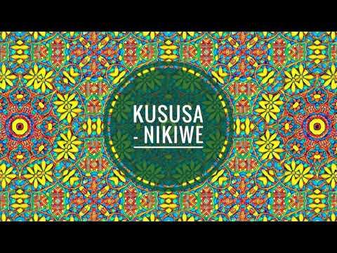 Kususa - Nikiwe (Original Mix)