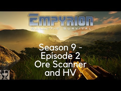 Let's Play Empyrion: Galactic Survival - Season 9 - Episode 2 - Ore Scanner and HV