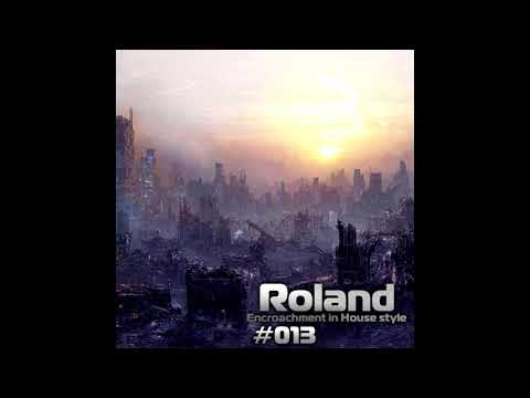 Roland   Encroachment in House style #013