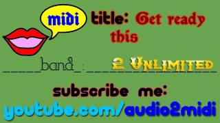 Get ready for this - 2 Unlimited [MIDI - Instrumental] Audio2Midi