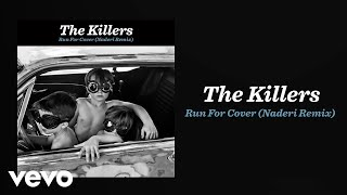 The Killers - Run For Cover (Naderi Remix / Audio)