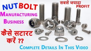 How To Start Nut Bolt Manufacturing Business In Hindi ! Screw Making Machine Process Plan In India