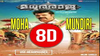 Moha Mundiri 8D Madhuraraja Song 8D Version