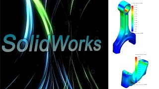 SolidWorks Simulation. Анализ шатуна ДВС. Детали машин. (Урок 10) 2 / SolidWorks Simulation