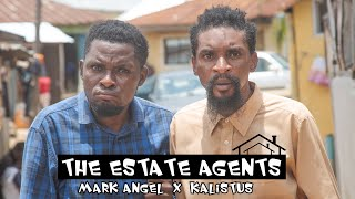 THE ESTATE AGENTS (Kalistus X Mark Angel) (YAWA SKITS, Episode 53)